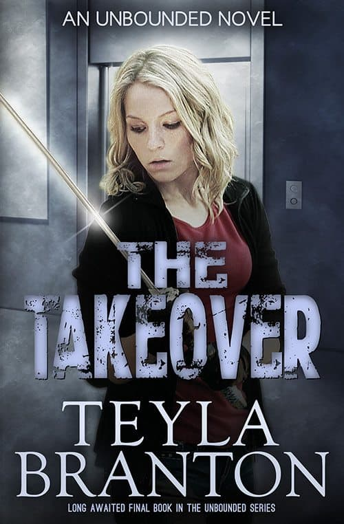 The Takeover by Teyla Branton